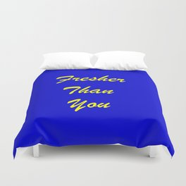 fresher than YOU Duvet Cover