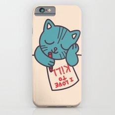 I Love To Kill Cat Slim Case iPhone 6