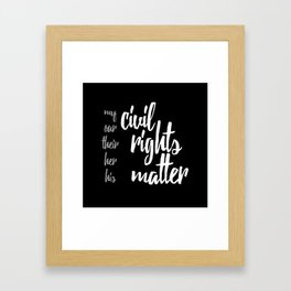 Civil Rights Matter Framed Art Print