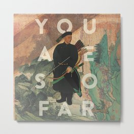 You Are So Far Metal Print