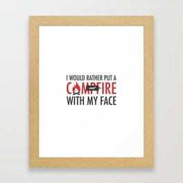 I would rather put a campfire out with my face / Debra Morgan / Dexter Framed Art Print