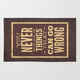YOU never run out of things that can go wrong- Typography Rug