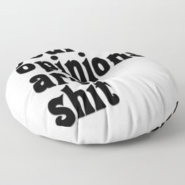 your opinions are shit Floor Pillow