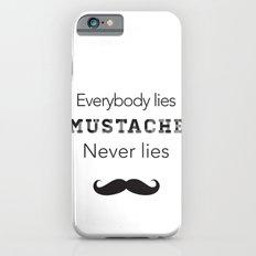 mustache never lies iPhone 6s Slim Case