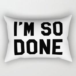 I'm So Done Rectangular Pillow