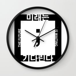 The Future is Waiting (미래는 기다린다) Wall Clock