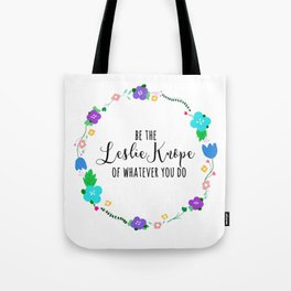 be the leslie knope of whatever you do Tote Bag