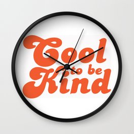 Cool to be kind poster Wall Clock