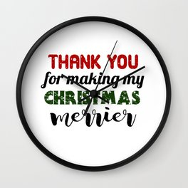 Thank You For Making My Christmas Merrier Wall Clock