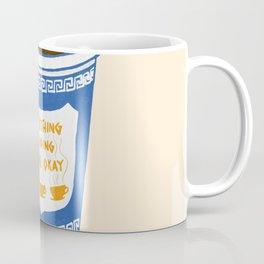 Everything Is Going To Be Okay Coffee Mug