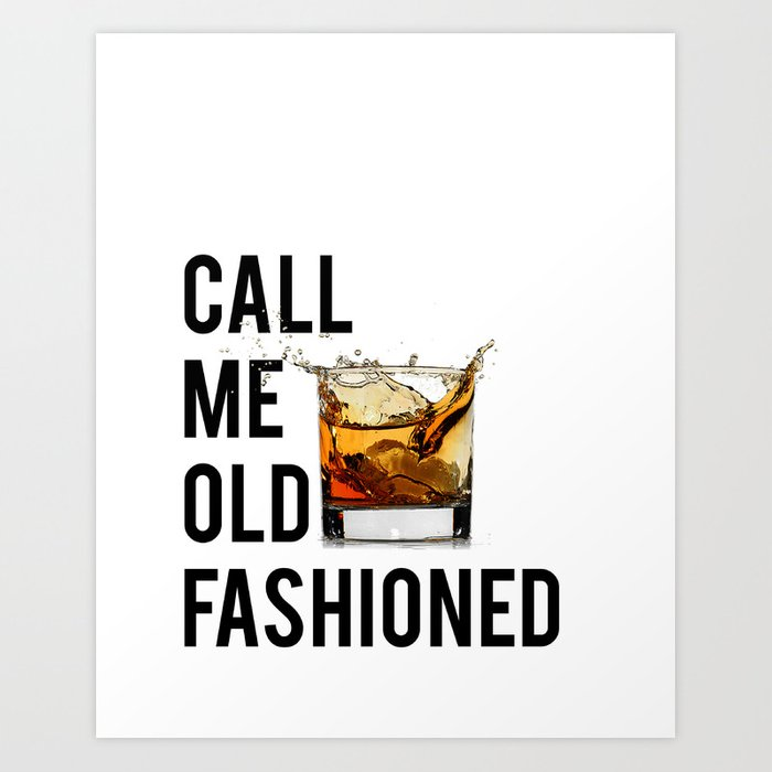 Call Me Old Fashioned Printbardecorationsparty Printprintable Art