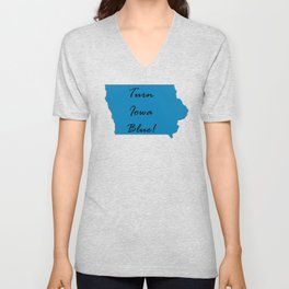 Turn Iowa Blue! Proud Vote Democrat Liberal! 2018 Midterms! Unisex V-Neck