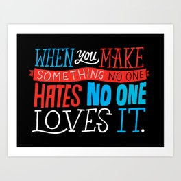 No One Loves It. Art Print