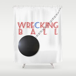 Wrecking Ball - Miley Cyrus Shower Curtain