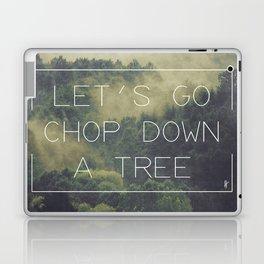 ANTI-INSPIRATIONAL: Chop A Tree Laptop & iPad Skin