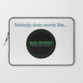 Nobody does words like Bad Words Entertainment Laptop Sleeve