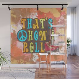 That's How I Roll Wall Mural