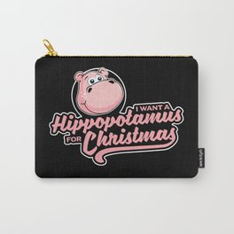 I want a hippopotamus for Christmas Carry-All Pouch
