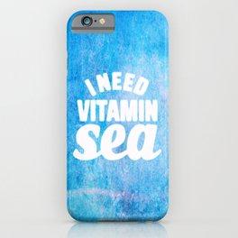 I Need Vitamin Sea Blue iPhone Case
