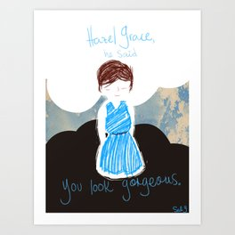 You look gorgeous Art Print