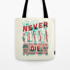 Never Gonna Die Tote Bag