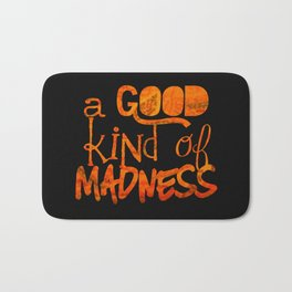 A Good Kind of Madness | Typography on Life and People Bath Mat