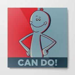 """RM - Mr. Meeseek """"Can Do"""" Metal Print"""
