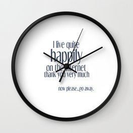 I live happily on the internet Wall Clock