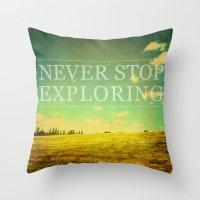 never stop exploring Throw Pillows featuring Never Stop Exploring by Sandra Arduini