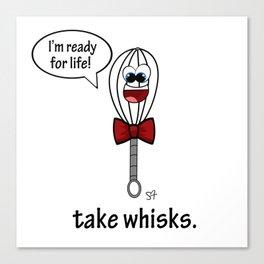 Take Whisks Canvas Print