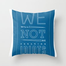 Freaking Idiots Throw Pillow
