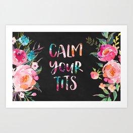 Calm Your Tits Art Print