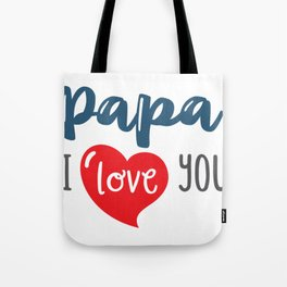 Papa I Love you Tote Bag
