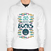 risa rodil Hoodies featuring So Many Books, So Little Time by Risa Rodil