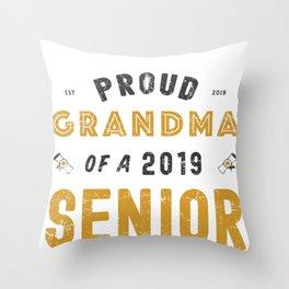 Proud Grandma Of A 2019 Senior, Graduation 2019 Throw Pillow