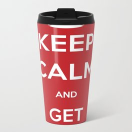 Keep Calm and Get Complacent Metal Travel Mug