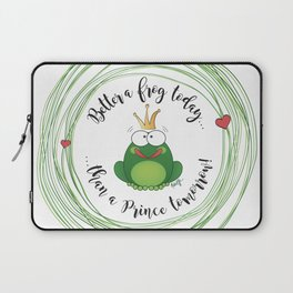 Funny Frog || Better a frog today... || Hen Party || Engagement || Funny gift Laptop Sleeve