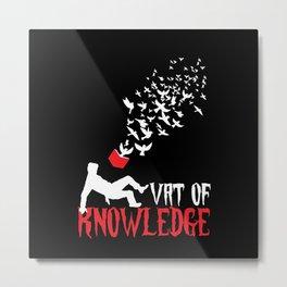 VAT Knowledge Metal Print