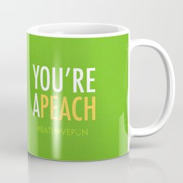 You're a Peach Coffee Mug