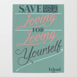 Save Some of Your Loving For Loving Yourself Poster