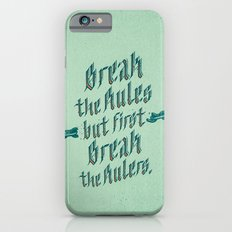 break the rules Slim Case iPhone 6s
