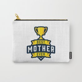 Best Mother Ever Carry-All Pouch