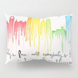 Nobody's Free Until Everybody's Free Pillow Sham