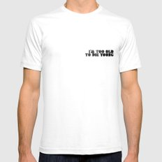 I am too old to die young White SMALL Mens Fitted Tee