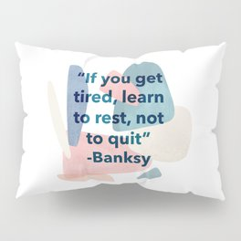 inspirational Banksy quote on pastel abstract Pillow Sham