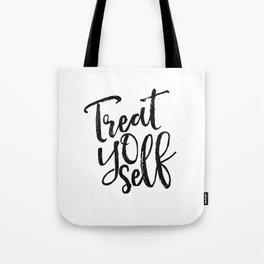 Treat Yo Self,Printable Art,Motivational Poster,Inspirational Quote,Quote Prints,Typography Print Tote Bag