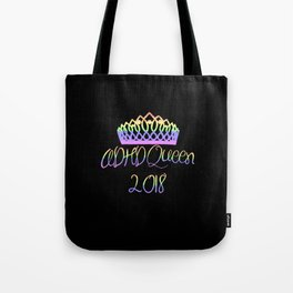ADHD Queen Twenty-Eighteen Tote Bag