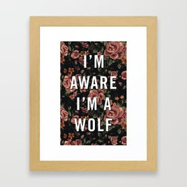 I'm Aware I'm A Wolf Framed Art Print