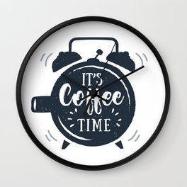 It's Coffee Time. Creative Illustration. Inspirational Quote Wall Clock