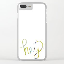Hey! Clear iPhone Case